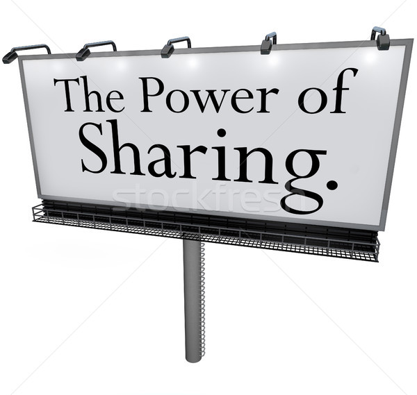 The Power of Sharing Billboard Message Donate Give Help Others Stock photo © iqoncept