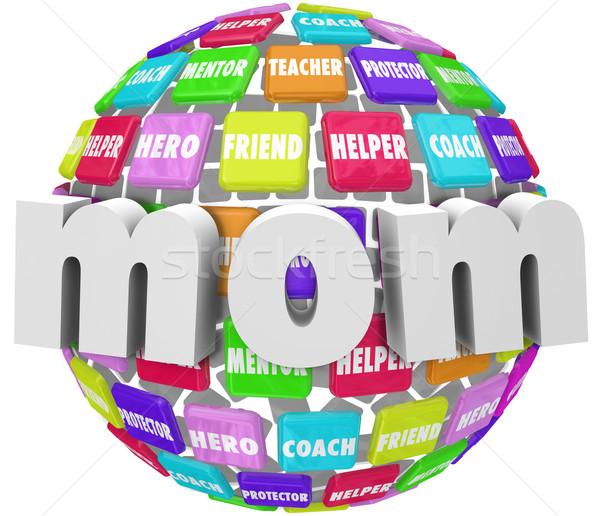 Mom Word Sphere Mentor Friend Helper Parenting Roles Stock photo © iqoncept