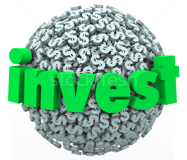 Invest Word Dollar Sign Sphere Stock Market Bond 401K Savings Stock photo © iqoncept