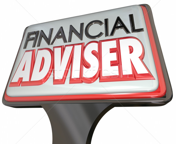 Financial Adviser Business Sign Professional Money Manager Stock photo © iqoncept