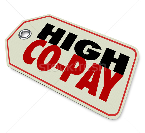 High Co-Pay Insurance Deductible Expensive Health Care Stock photo © iqoncept