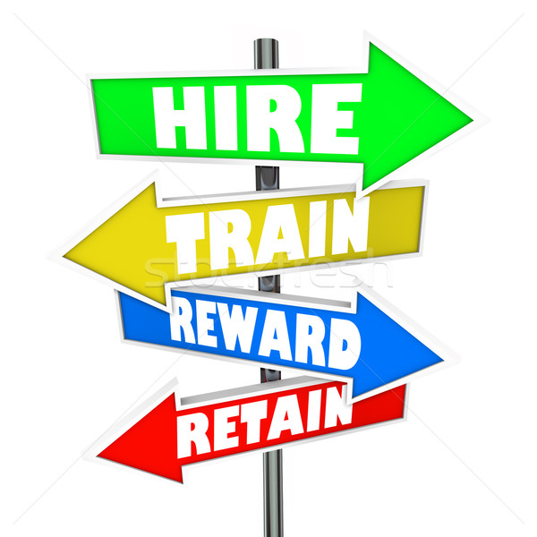 Hire Train Reward Retain Words Arrow Signs New Employees Stock photo © iqoncept