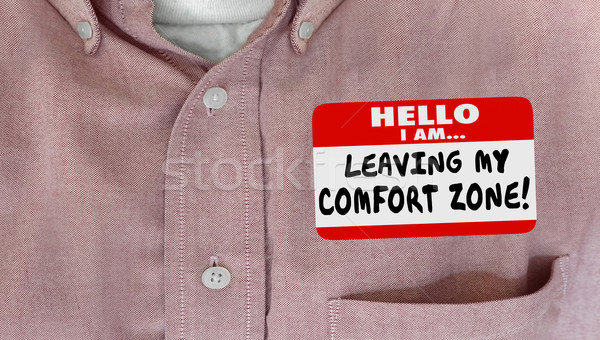 Leaving My Comfort Zone Safe Secure Take Risk Nametag Stock photo © iqoncept