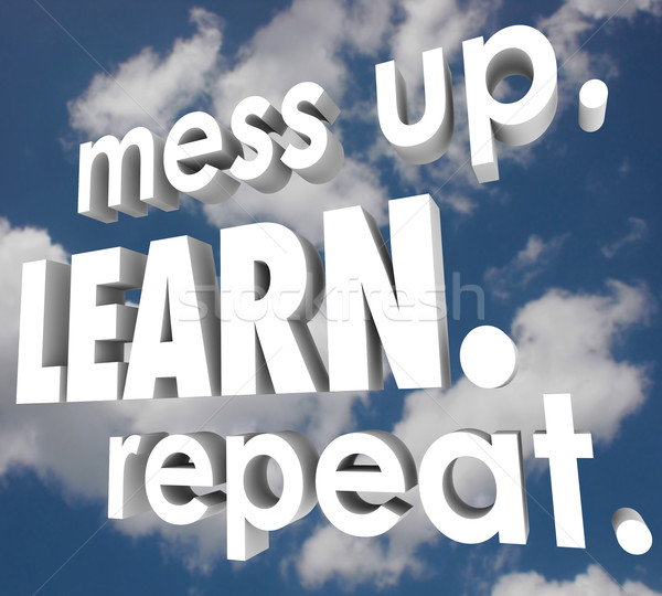 Mess Up Learn Repeat Life Lessons Mistake Knowledge Improve Stock photo © iqoncept