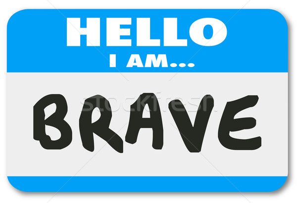 Hello I Am Brave Name Tag Sticker Courage Fearless Confidence Stock photo © iqoncept