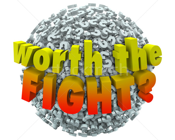 Worth the Fight Question Marks Worthwhile Challenge Commitment S Stock photo © iqoncept