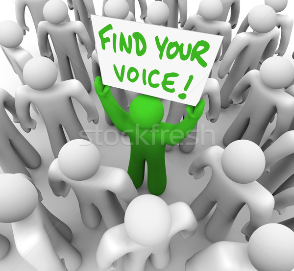 Find Your Voice Man Holding Sign in Crowd - Confidence Stock photo © iqoncept