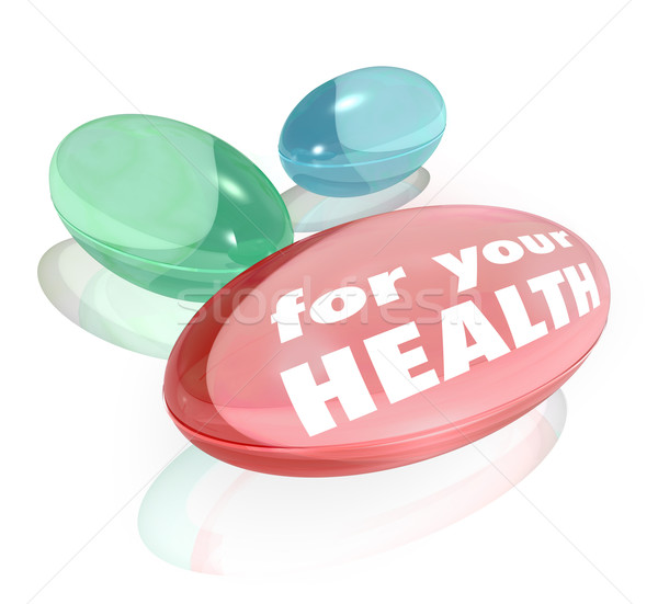 For Your Health Dietary Supplements Vitamins Capsules Pills Stock photo © iqoncept