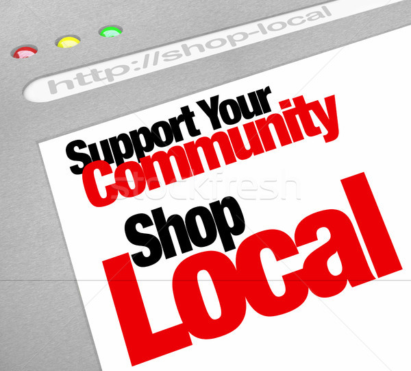 Support Your Community Shop Local Website Store Screen Stock photo © iqoncept