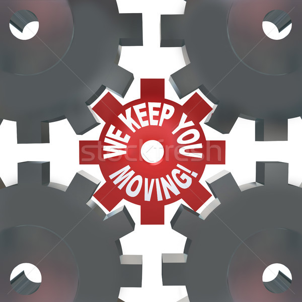 We Keep You Moving Gears Turning Help Succeed Stock photo © iqoncept