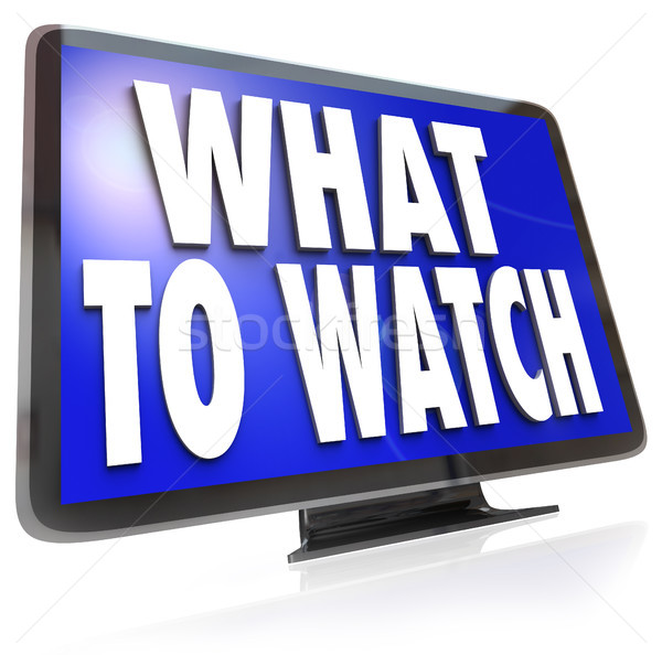 What to Watch HDTV Television Screen Suggestion Guide Stock photo © iqoncept