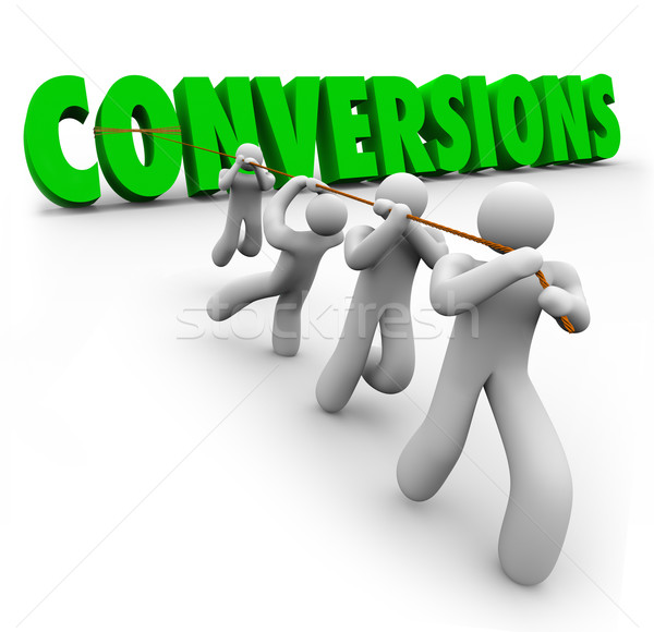 Conversions Word Team Pulling Together Increasing Sales Profits  Stock photo © iqoncept
