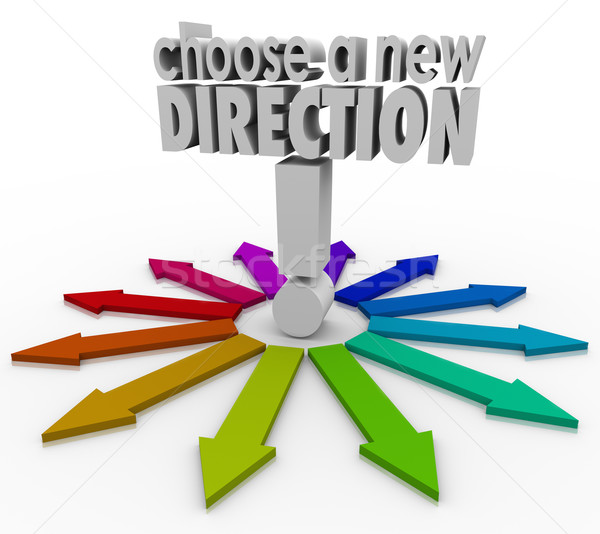 Choose a New Direction Arrows Many Choices Paths Forward Stock photo © iqoncept