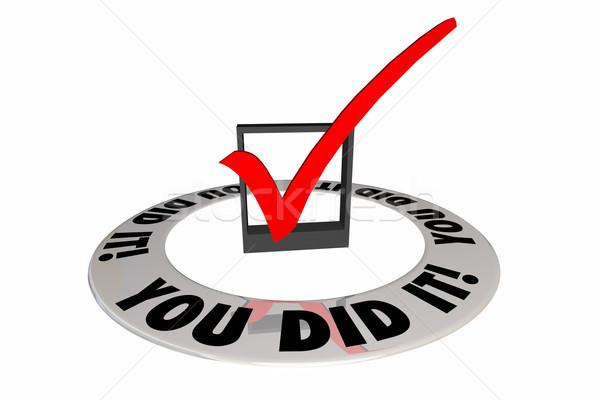 You Did It Check Mark Box Achievement Words 3d Illustration Stock photo © iqoncept