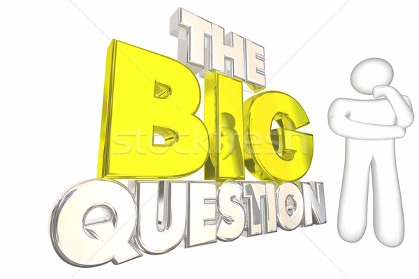The Big Question Issue Problem Mystery Solve Thinker 3d Illustra Stock photo © iqoncept
