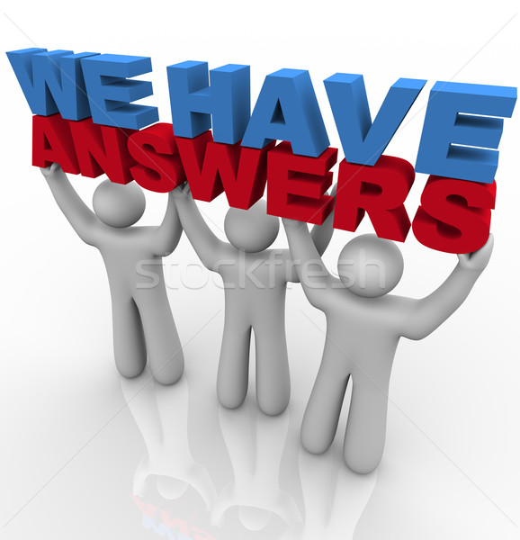 We Have Answers - People Lifting Words Stock photo © iqoncept