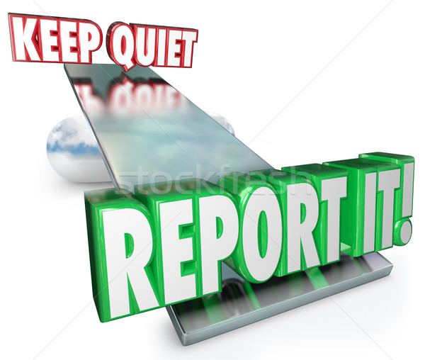 Keep Quiet Vs Report It Weighing Options Do Right Thing Stock photo © iqoncept