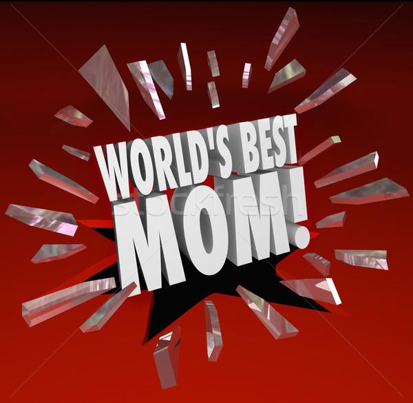 Worlds Best Mom Words Break Through Glass Top Mother Stock photo © iqoncept
