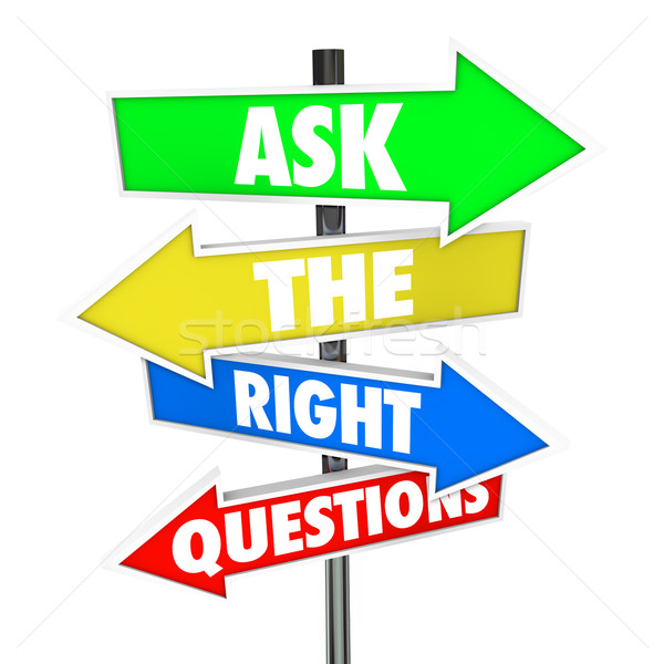 Ask the Right Questions Arrow Signs Find Answers Stock photo © iqoncept