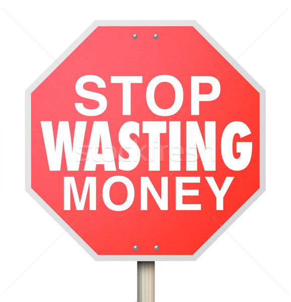 Stop Wasting Money Words Red Warning Sign Overbudget Spending Stock photo © iqoncept