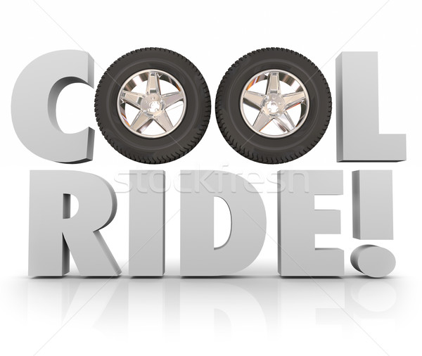 Cool Ride Wheels Tires 3d Words Fun Recreation Driving Car Autom Stock photo © iqoncept
