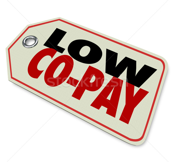 Low Co-Pay Insurance Deductible Affordable Health Care Stock photo © iqoncept