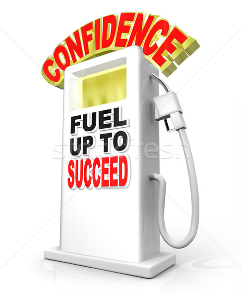 Confidence Fuel Up Succeed Gas Pump Powers Confident Attitude Stock photo © iqoncept