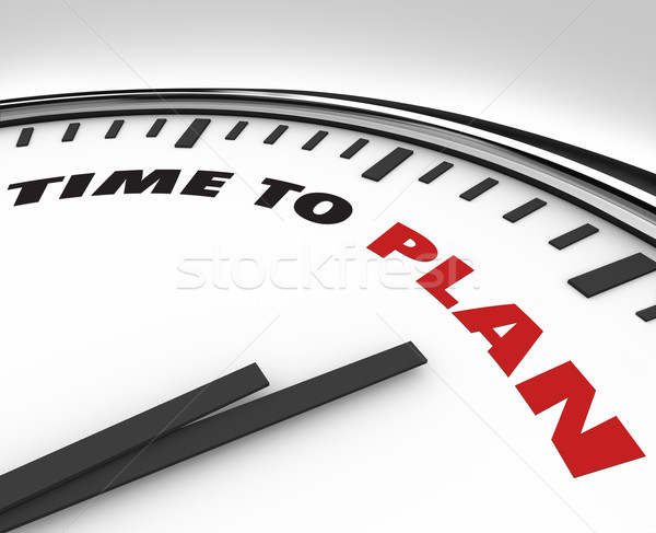 Time to Plan - Clock with Words Stock photo © iqoncept