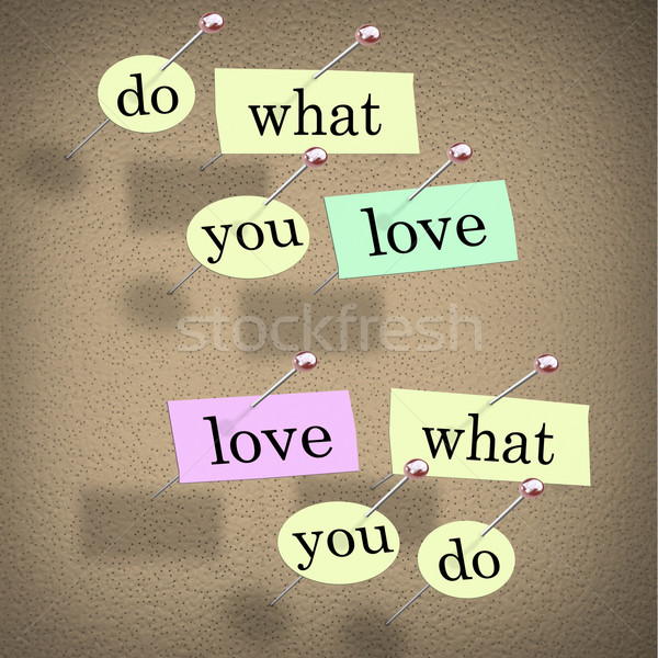 Do What You Love Words Saying - Fulfilling Career Enjoyment Stock photo © iqoncept