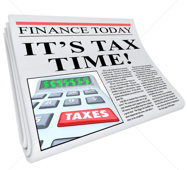 It's Tax Time Newspaper Headline Taxes Deadline Reminder Stock photo © iqoncept