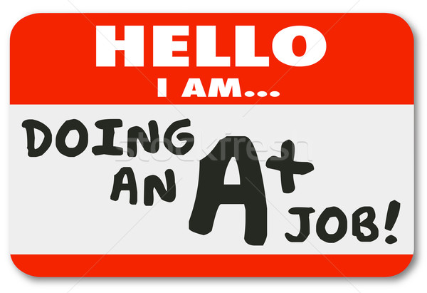 Hello I Am Doing an A Plus Job Score Grade Name Tag Stock photo © iqoncept