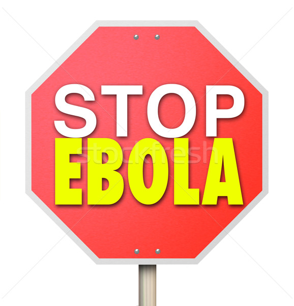 Stop Ebola Sign End Cure Virus Disease Treatment Stock photo © iqoncept