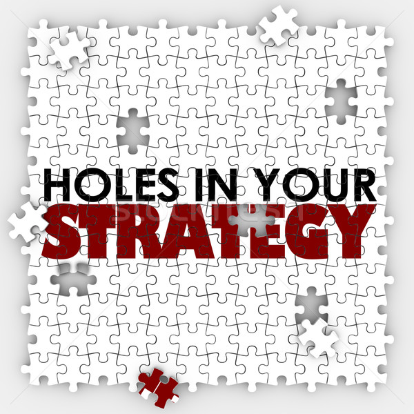Holes in Your Strategy Puzzle Pieces Bad Poor Leadership Managem Stock photo © iqoncept