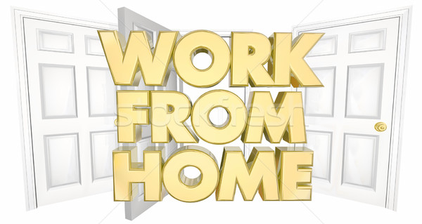 Work From Home Business Open Door Words 3d Illustration Stock photo © iqoncept