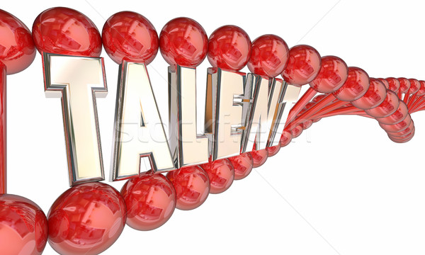 Talent DNA Skill Heredity Genes Word 3d Illustration Stock photo © iqoncept