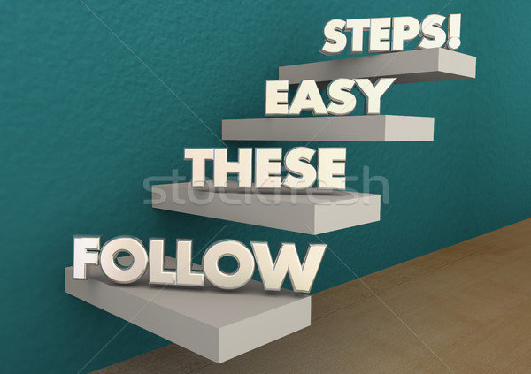 Follow These Easy Steps Directions Lesson Learning 3d Illustrati Stock photo © iqoncept