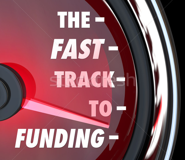 The Fast Track to Funding Speed Quick Funded Start Up Stock photo © iqoncept