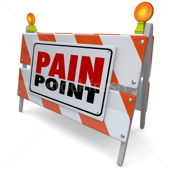 Pain Point Sign Warning Danger Customer Problem Difficulty Need  Stock photo © iqoncept