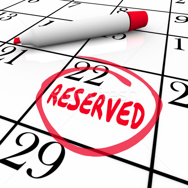 Reserved Day Date Calendar Circled Scheduled Appointment Reminde Stock photo © iqoncept