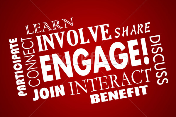 Engage Involve Participate Join Interact Word Collage Stock photo © iqoncept