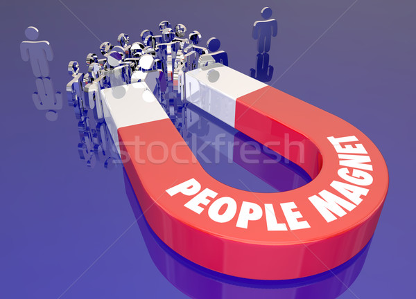 People Magnet Attract Draw Pull Audience Together Words 3d Illus Stock photo © iqoncept