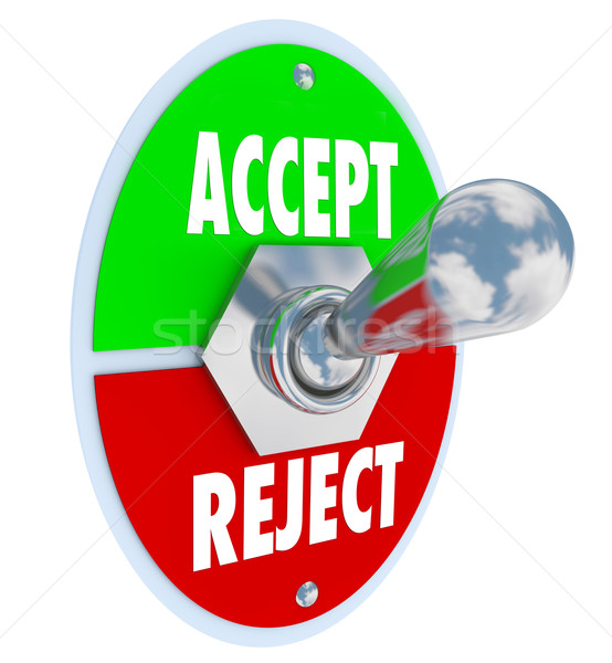Accept vs Reject Switch of Acceptance or Rejection Stock photo © iqoncept