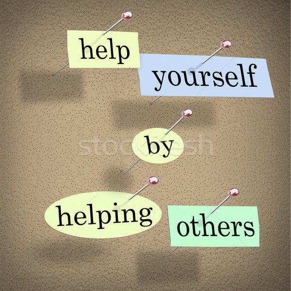 Help Yourself by Helping Others - Words Pinned on Board Stock photo © iqoncept