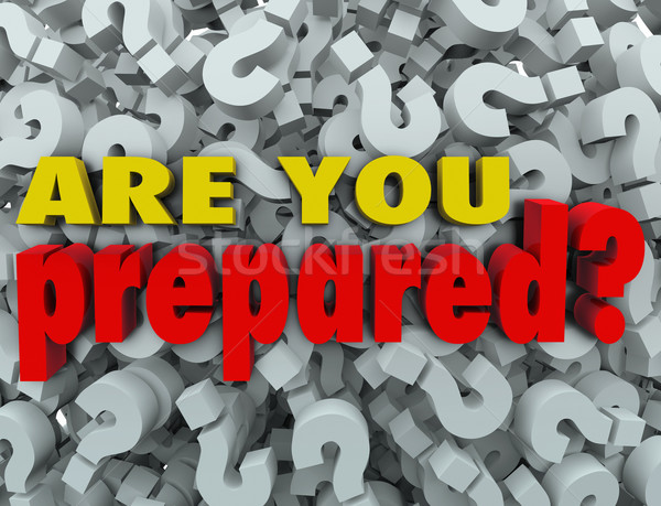 Are You Prepared Question Ready Evaluation Assessment Stock photo © iqoncept