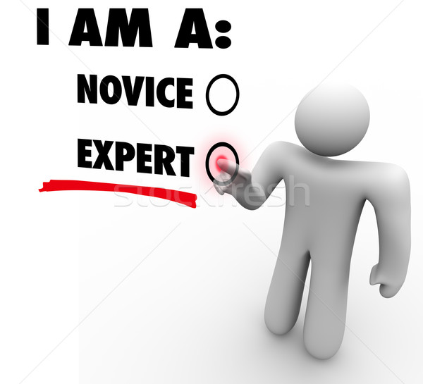 I Am An Expert Choose Experience Expertise Skill Level Stock photo © iqoncept