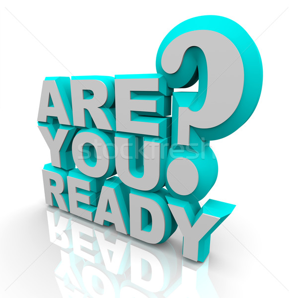 Are You Ready - 3D Words Stock photo © iqoncept