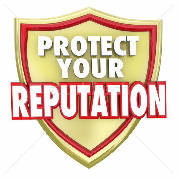 Protect Your Reputation Shield Words Stock photo © iqoncept