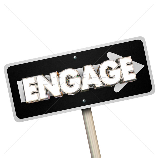 Engage One Way Arrow Road Street Sign Way Forward Word 3d Illust Stock photo © iqoncept