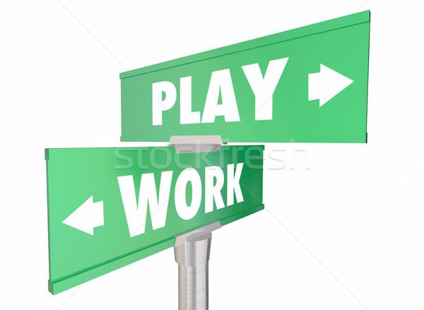 Munka vs játék kettő út jelzőtáblák Stock fotó © iqoncept