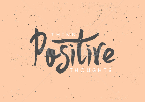 Think Positive Hand Lettered Design Stock photo © ivaleksa